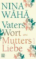 Vaters Wort und Mutters Liebe - Nina Wähä