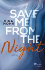 Save me from the Night - Kira Mohn