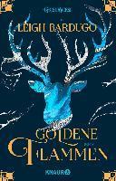 Goldene Flammen - Leigh Bardugo