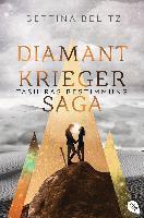 Die Diamantkrieger-Saga - Tashiras Bestimmung - Bettina Belitz