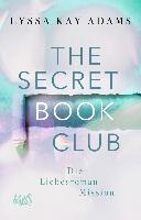 The Secret Book Club - Die Liebesroman-Mission - Lyssa Kay Adams