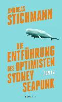 Die Entführung des Optimisten Sydney Seapunk - Andreas Stichmann