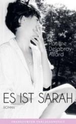 Es ist Sarah - Pauline Delabroy-Allard