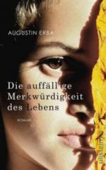 Die auffällige Merkwürdigkeit des Lebens - Augustin Erba