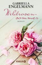 Wildrosensommer - Gabriella Engelmann