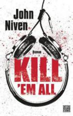 Kill 'em all - John Niven