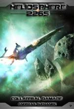 Heliosphere 2265, Volume 7: Collateral Damage (Science Fiction)