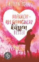 Mauerblümchen küssen besser