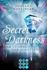 Secret Darkness. Im Spiegel der Schatten (Ein »Secret Elements«-Roman)