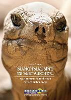 Manchmal sind es Mistviecher - warum man Schildkröten einfach lieben muss
