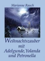 Weihnachtszauber mit Adelgunde, Yolanda und Petronella
