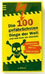 Die 100 gefährlichsten Dinge der Welt und wie man sie überlebt - Anna Claybourne