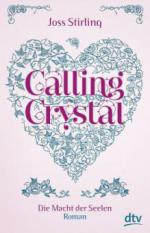 Calling Crystal 03. Die Macht der Seelen - Joss Stirling