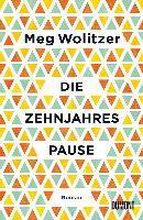 Die Zehnjahrespause - Meg Wolitzer