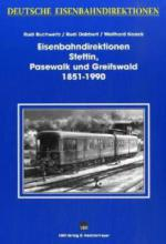 Eisenbahndirektionen Stettin, Pasewalk und Greifswald 1851-1990