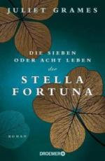 Die sieben oder acht Leben der Stella Fortuna - Juliet Grames