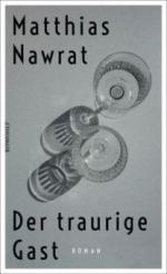 Der traurige Gast - Matthias Nawrat