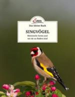 Das kleine Buch: Singvögel - Klaus Kamolz