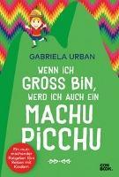 Wenn ich groß bin, werd' ich auch ein Machu Picchu