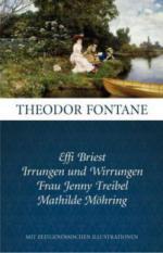Effi Briest; Irrungen und Wirrungen; Frau Jenny Treibel; Mathilde Möhring