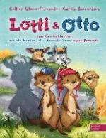 """Lotti und Otto - Eine Geschichte über """"echte Kerle"""", alte Vorurteile und neue Freunde"""