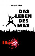 Das Leben des Max