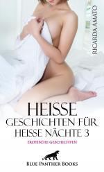 Heiße Geschichten für heiße Nächte 3 | Erotische Geschichten