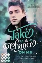 Take A Chance On Me. Adventskalender zum Verlieben -