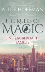 The Rules of Magic. Eine zauberhafte Familie -