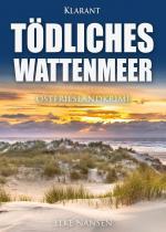 Tödliches Wattenmeer. Ostfrieslandkrimi