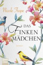 Das Finkenmädchen - Nicole Trope