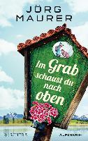 Im Grab schaust du nach oben - Jörg Maurer