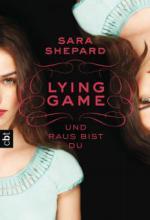LYING GAME 01 - Und raus bist du