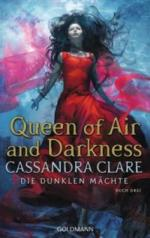 Die Dunklen Mächte - Queen of Air and Darkness - Cassandra Clare