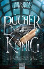 Bücherkönig - Die Bibliothek der flüsternden Schatten