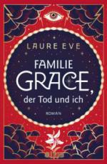 Familie Grace, der Tod und ich - Laure Eve