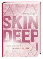 Skin Deep - Nichts geht tiefer als die erste Liebe