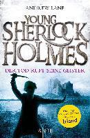 Young Sherlock Holmes 06. Der Tod ruft seine Geister - Der junge Sherlock Holmes ermittelt in Irland
