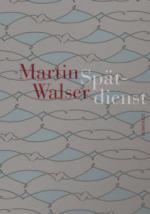 Spätdienst - Martin Walser