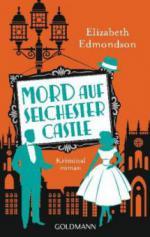 Mord auf Selchester Castle - Elizabeth Edmondson