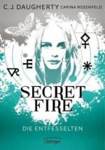 Secret Fire 02 - Die Entfesselten