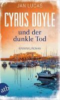 Cyrus Doyle und der dunkle Tod - Jan Lucas