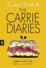 The Carrie Diaries 01 - Carries Leben vor Sex and the City