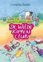 Meer avonturen van de Wilde Kippen Club