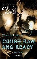 Rough, Raw and Ready - Wenn es Liebe ist