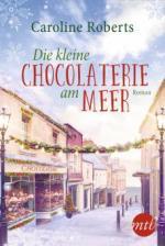 Die kleine Chocolaterie am Meer - Caroline Roberts