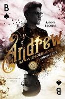Andrew im Wunderland (Band 1): Ludens City