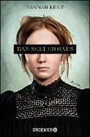 Das Seelenhaus - Hannah Kent
