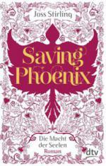 Die Macht der Seelen - Saving Phoenix