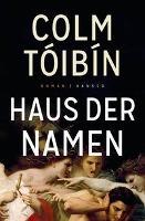 Haus der Namen - Colm Tóibín